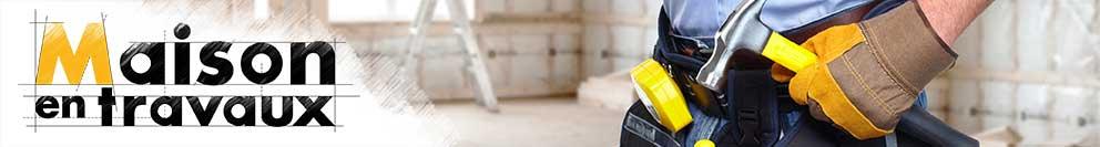 Rénovation de votre habitat, travaux et bricolage